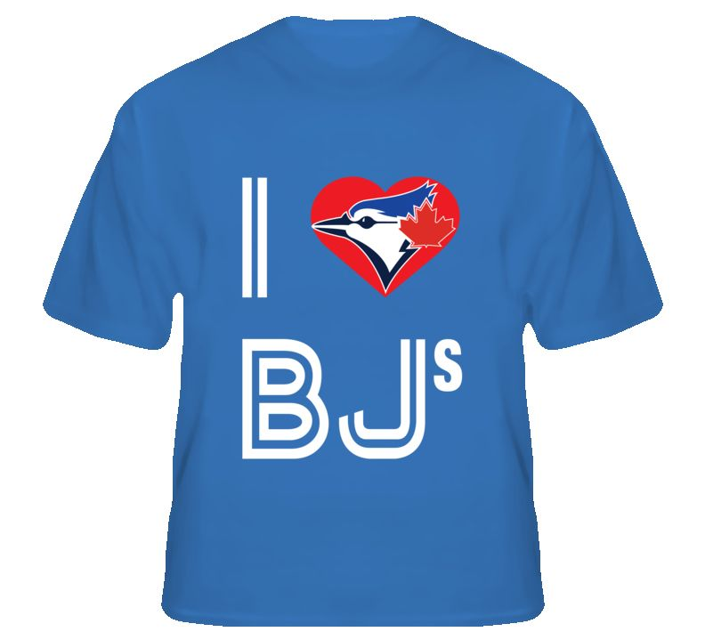 i love bjs shirt blue jays