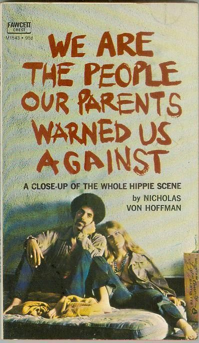 A close-up of the whole hippie scene by Nicholas von Hoffman. Must read!