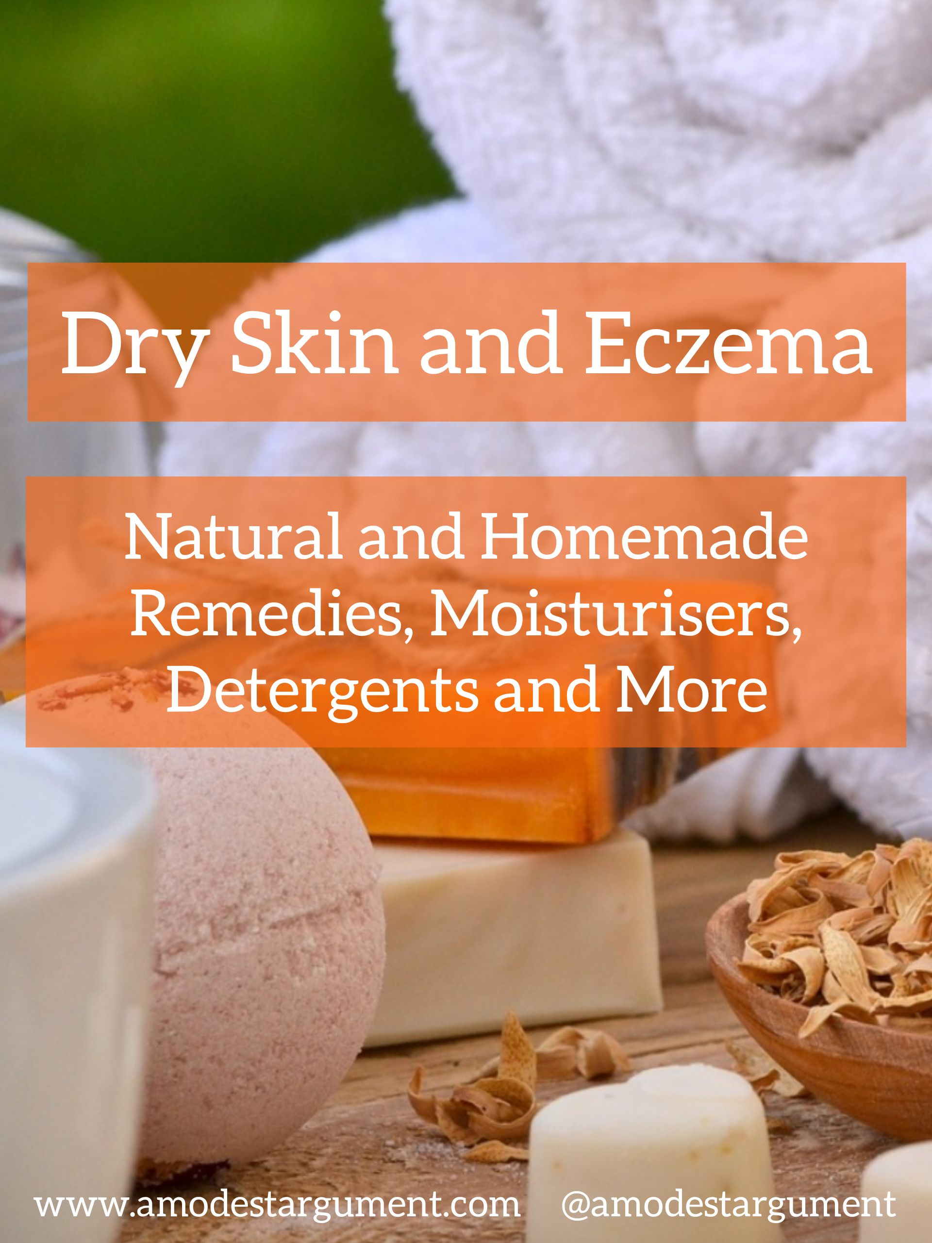 Dry Skin and Eczema Natural and Homemade Remedies Moisturisers and