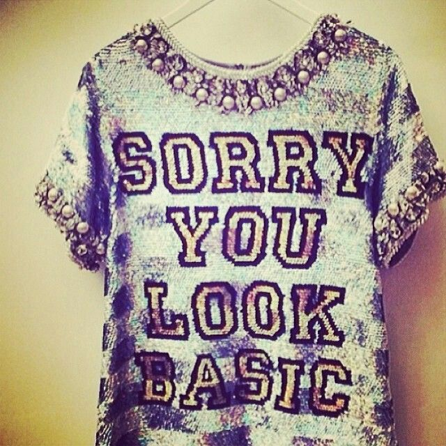 Sorry you look basic t-shirt snap