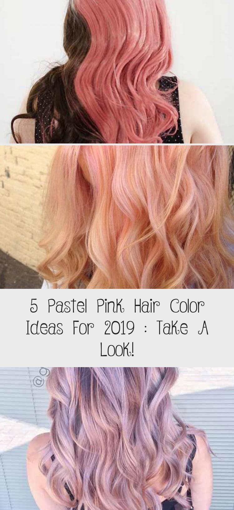 5 Pastel Pink Hair Color Ideas For 2019 Take A Look 100brk Pastellrosa Haarfarben Haarfarbe Ideen