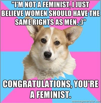 Congratulations, you're a feminist.