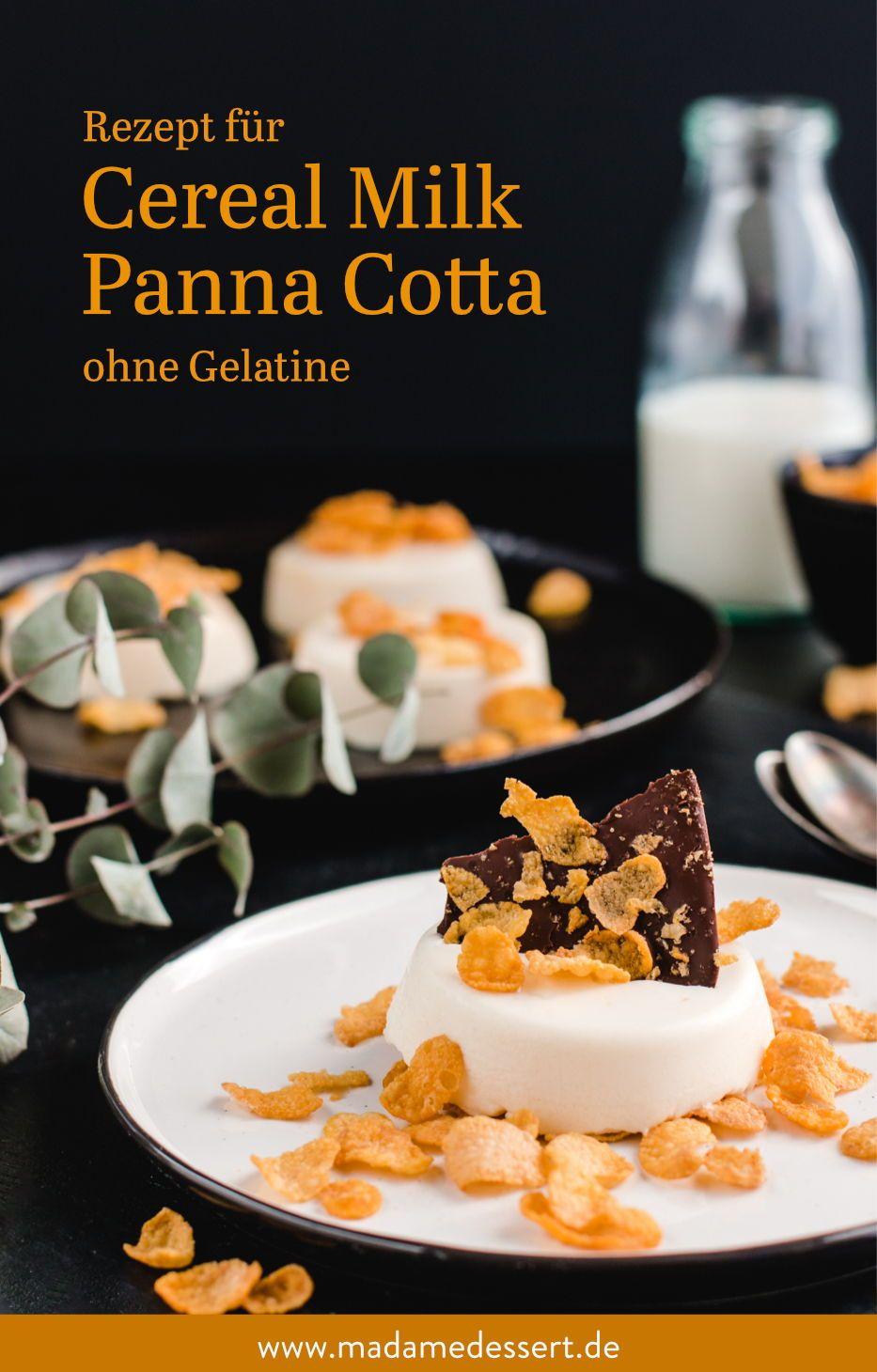 Cereal Milk Panna Cotta Ohne Gelatine Madame Dessert Foodblog
