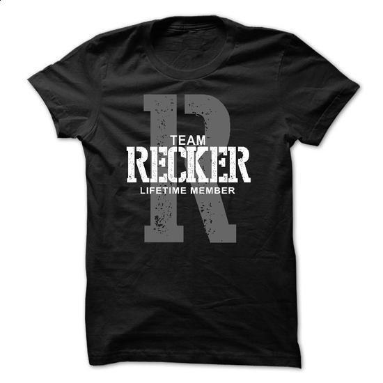 Recker team lifetime member ST44 - cheap t shirts #wet tshirt #sweatshirt embroidery