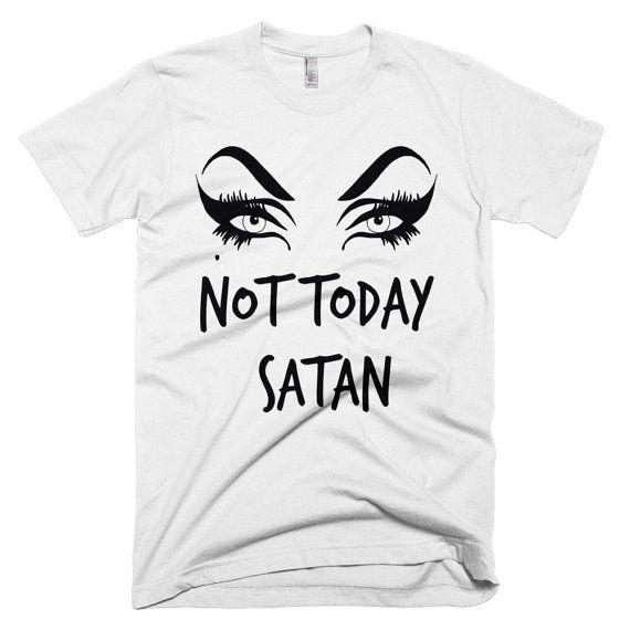 147821944 Not Today Satan Bianca Del Rio