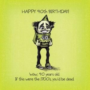 40th Birthday Jokes Kappit Birthday Jokes 40th Birthday Funny Birthday Humor