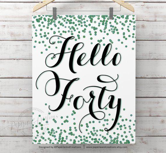 Forty Sign 40th Birthday Poster Hello Emerald Green Confetti Milestone Party Decorations