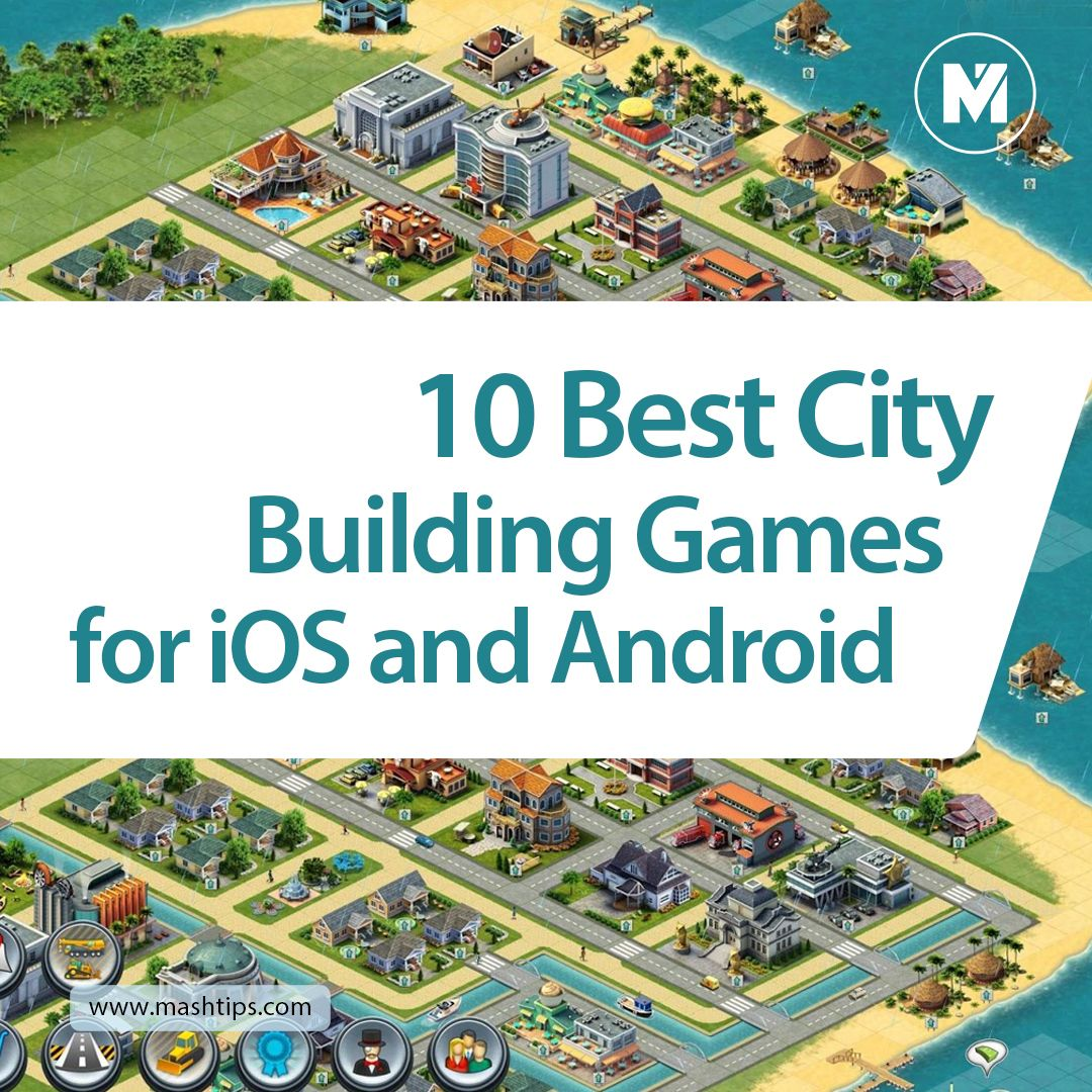 10 Best City Building Games For Ios And Android Online Offline Mashtips In 2020 City Building Game City Buildings Building Games