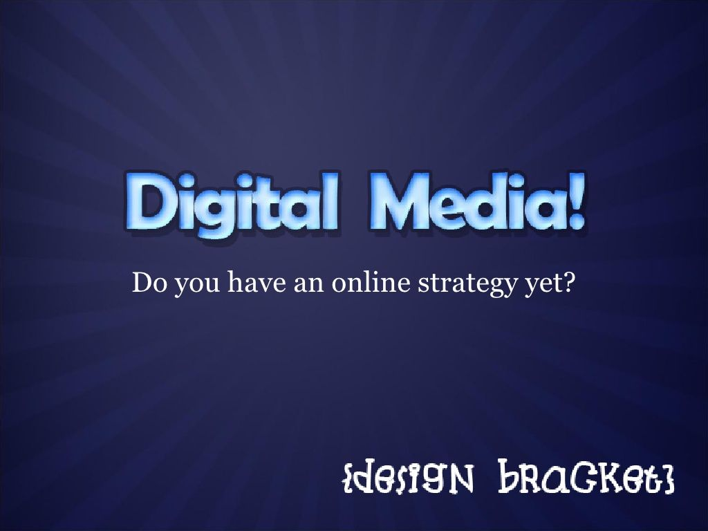 Do You Have A Digital Media Strategy Media Strategy Digital Media Online Marketing Strategies