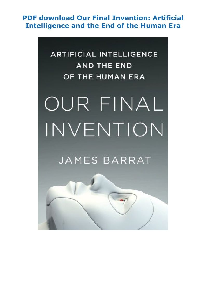 Pdf Download Our Final Invention Artificial Intelligence And The