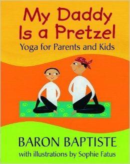 """my dad is a pretzel""baron baptiste it's a great book"