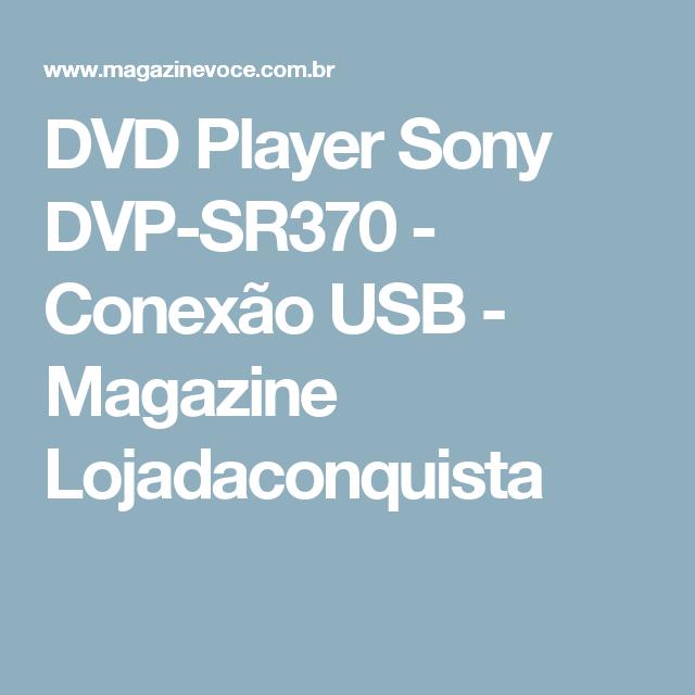 DVD Player Sony DVP-SR370 - Conexão USB - Magazine Lojadaconquista