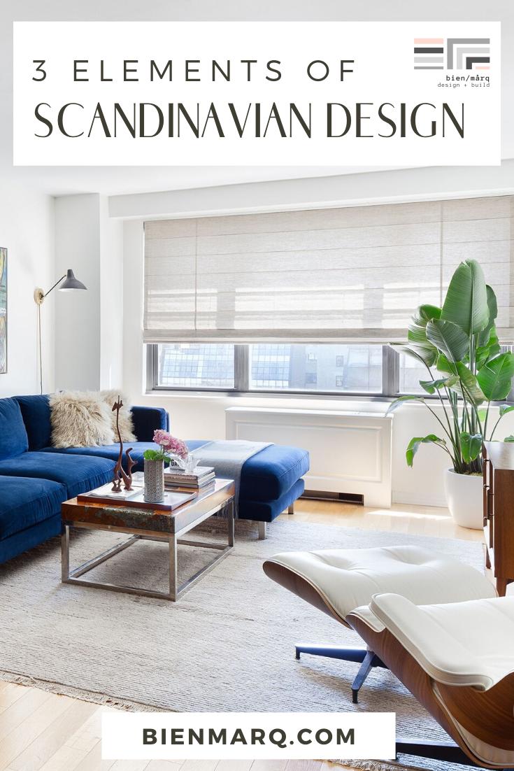 3 Principles Of Scandinavian Design Bien Marq Interior Design Build In 2020 Scandinavian Design Interior Design And Build Nordic Interior Design