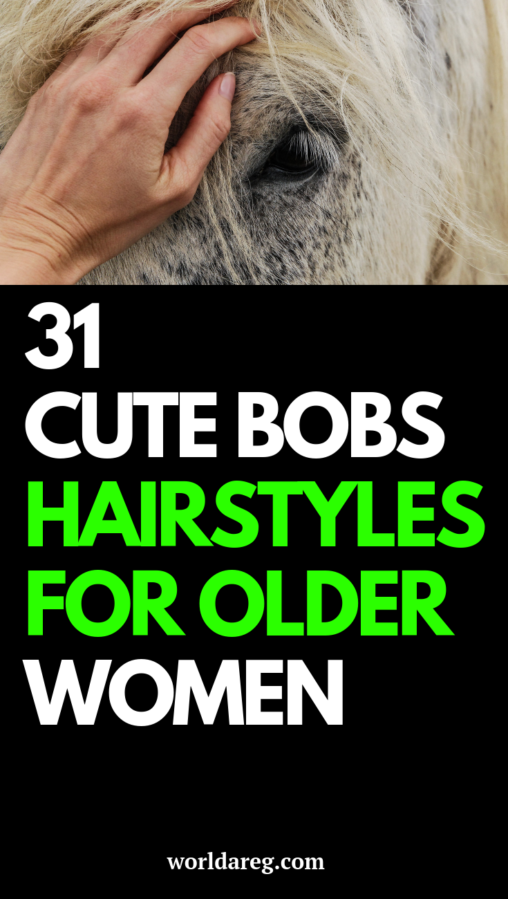 31 CUTE BOBS HAIRSTYLES FOR OLDER WOMEN