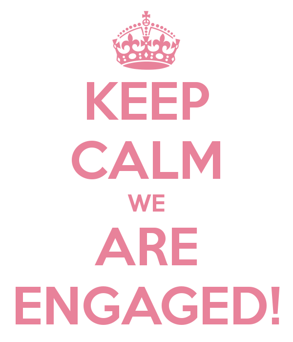 we are engaged keep calm we are engaged keep calm and carry on