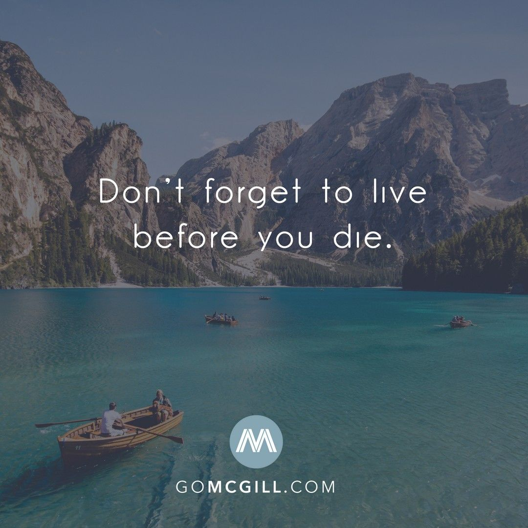 Don T Forget To Live Before You Die Simplereminders Quotes Dont Forget To Live Before You Die Inspira Interesting Quotes Die Quotes Life Before You