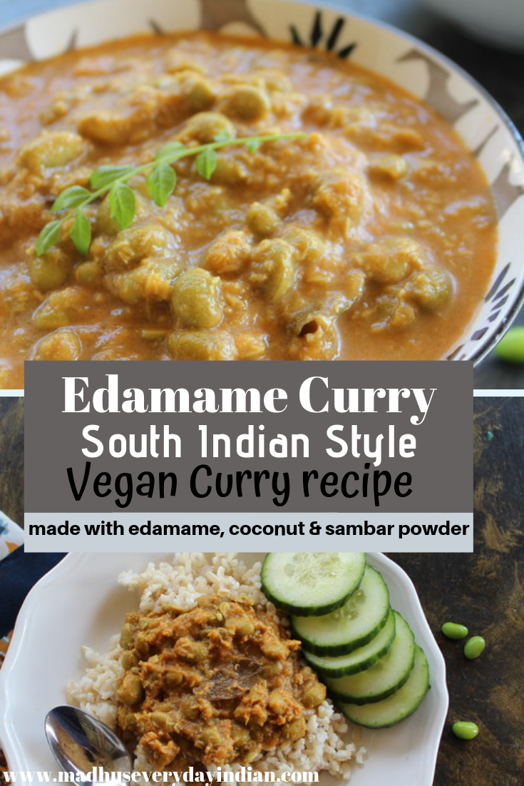 Edamame Curry South Indian Style Madhu S Everyday Indian Recipe Curry Recipes Indian Vegetarian Dinner Recipes Tasty Vegetarian Recipes
