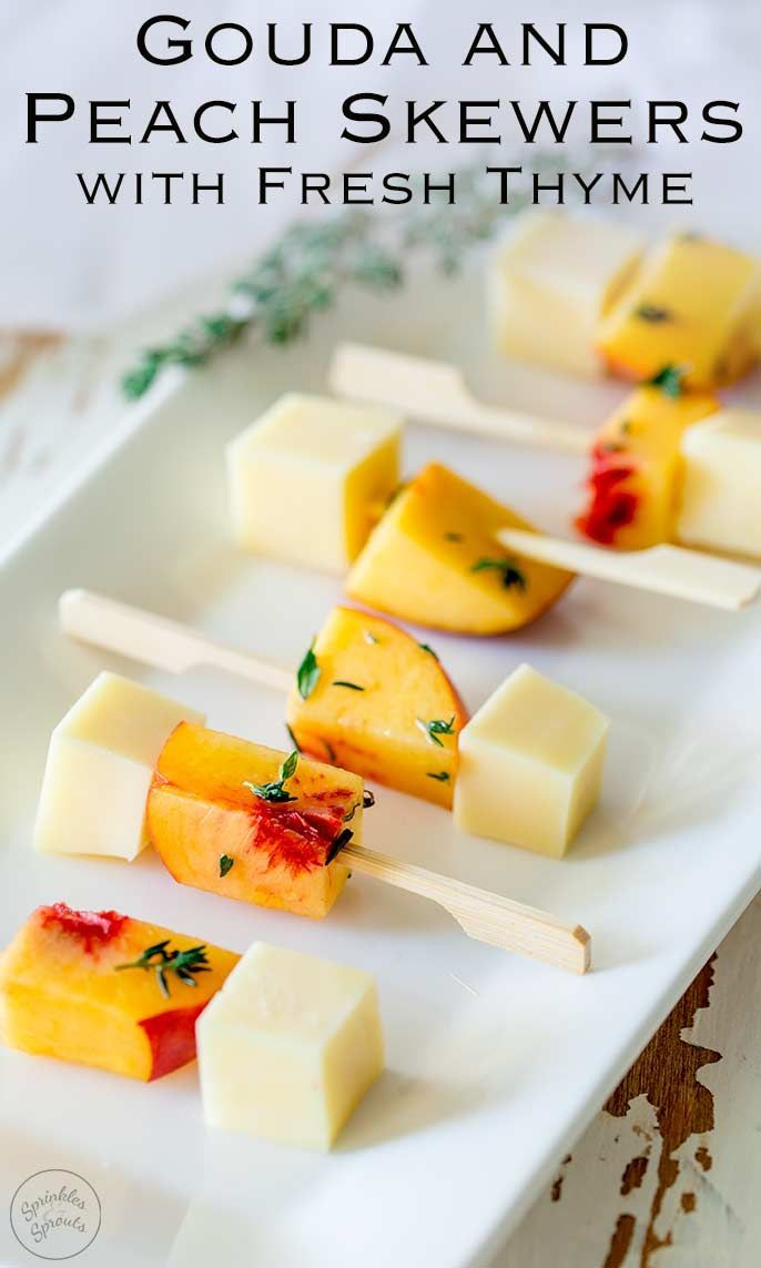 Gouda and Peach Skewers with Fresh Thyme