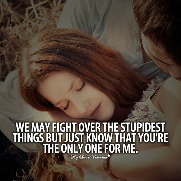 We May Fight Over The Stupidest Things Quotes With Pictures Picture Quotes Good Relationship Quotes Sweet Love Quotes