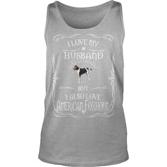 I Also Love My American Foxhound Dog