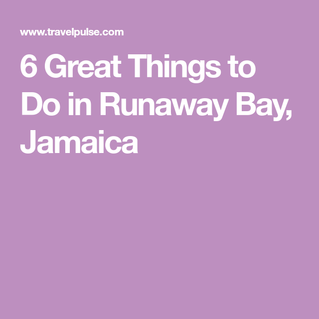 6 Great Things To Do In Runaway Bay, Jamaica