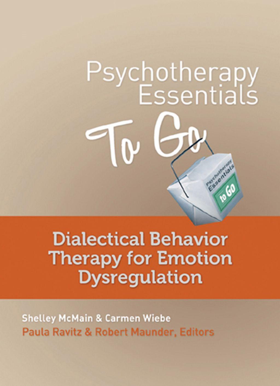 Psychotherapy Essentials To Go Dialectical Behavior