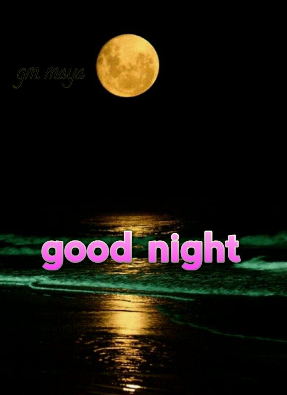 Image of: Whatsapp New Good Night Gm Maya Good Night Quotes Good Morning Maya Good Night Pinterest New Good Night Gm Maya Maya Good Night Good Night Night Quotes