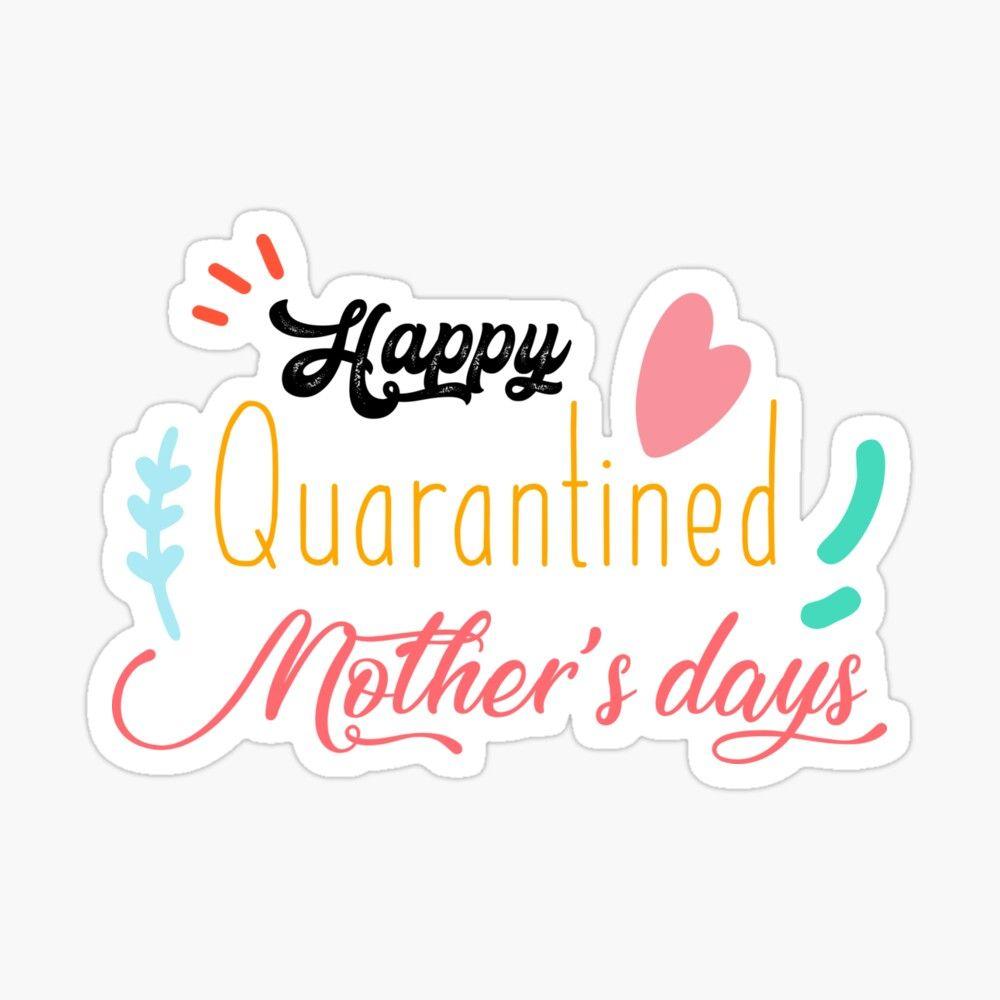Happy Quarantined Mother S Day Sticker By Dcshirts1 Funny Mom Quotes Mom Quotes Mom Humor