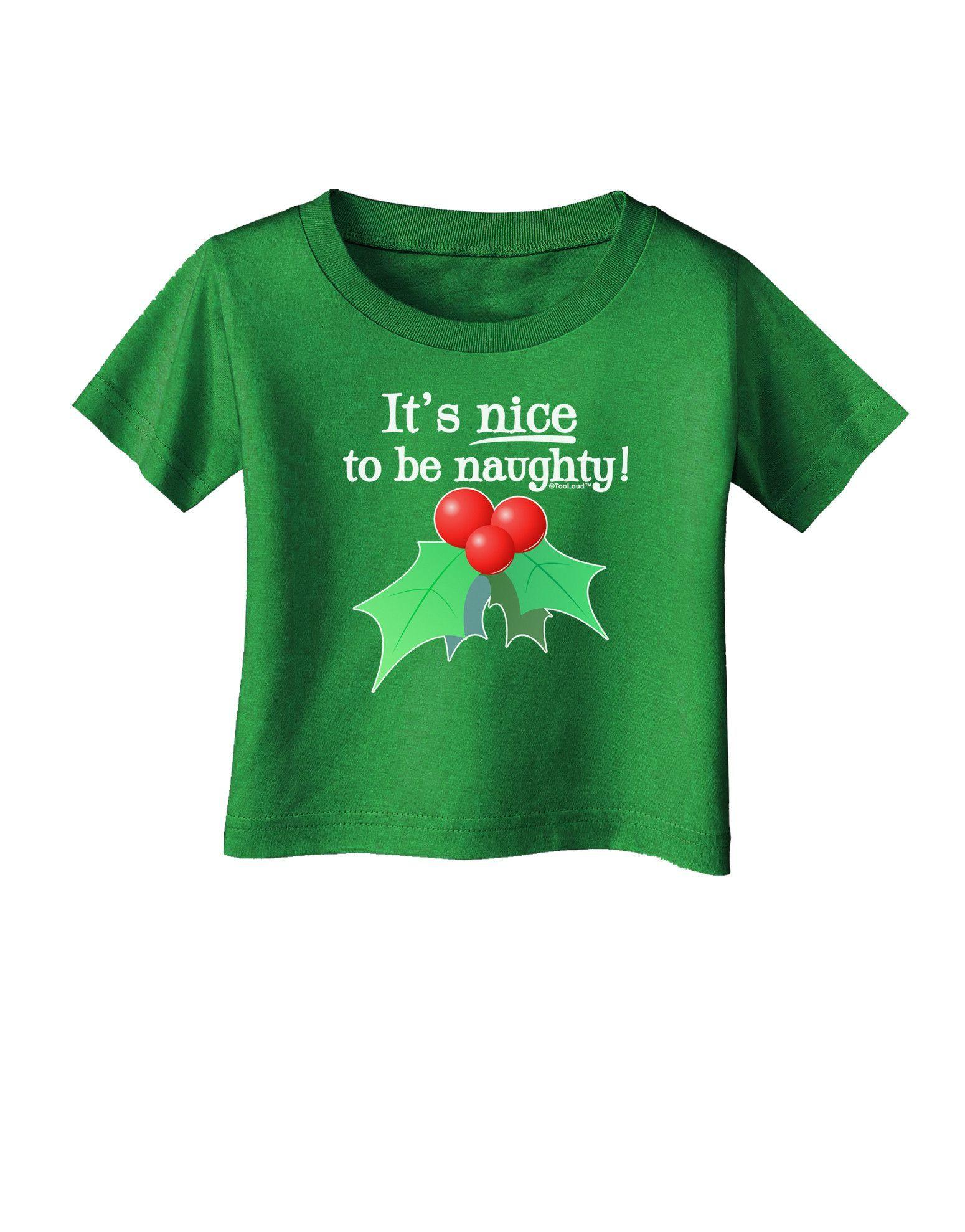Nice to be Naughty Infant T-Shirt Dark