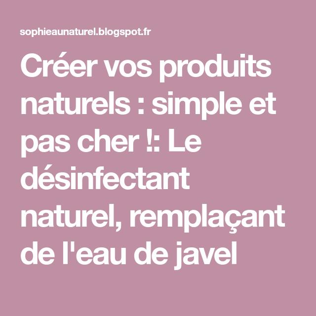 Le Desinfectant Naturel Remplacant De L Eau De Javel