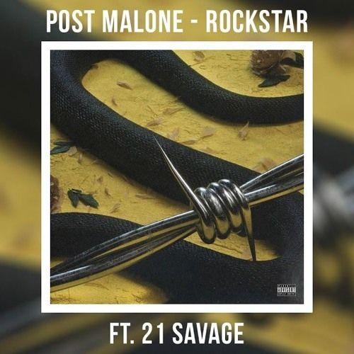 Post Malone Single: Rockstar (feat. 21 Savage) (single