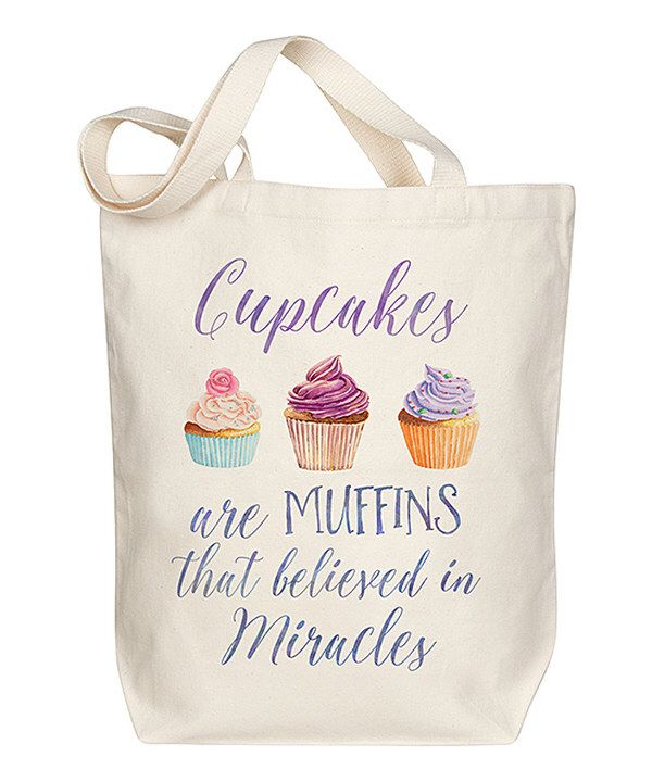 Look at this 'Cupcakes are Muffins' Tote on #zulily today!