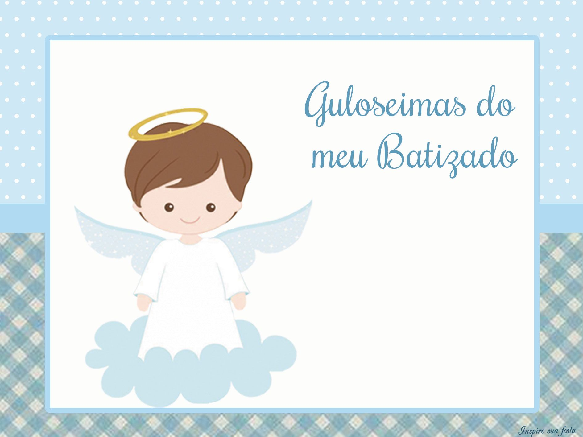 501ce3771aa Batizado Menino – Kit festa grátis para imprimir – Inspire sua Festa ®