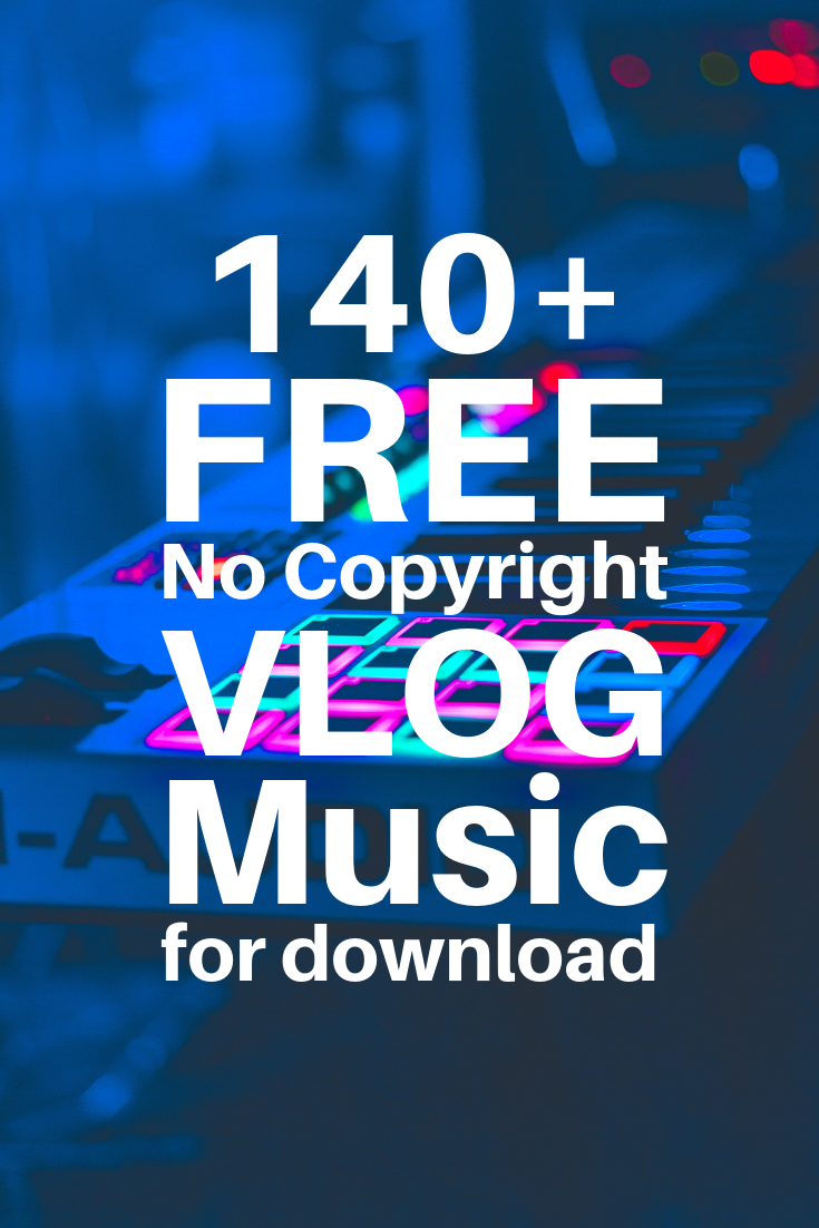 140 Free No Copyright Vlog Music Songs For Download Musicsongs Royalty Free No Copyright Vlog Video Marketing Youtube Youtube Free Music Youtube Channel Ideas