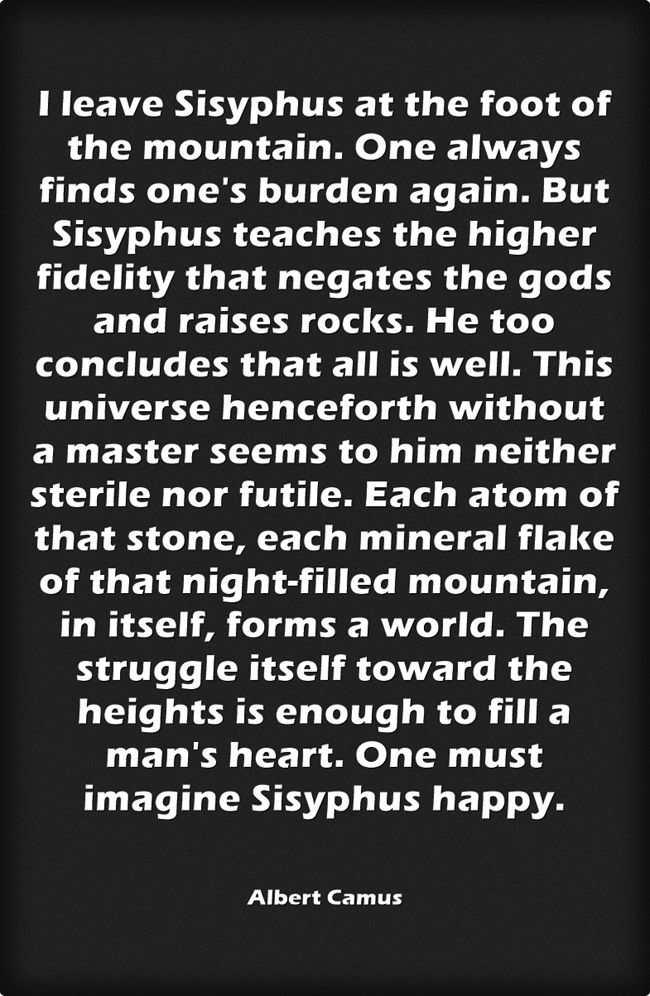 Young Sisyphus Tries To Move World >> I Leave Sisyphus At The Foot Of The Mountain Albert Camus The