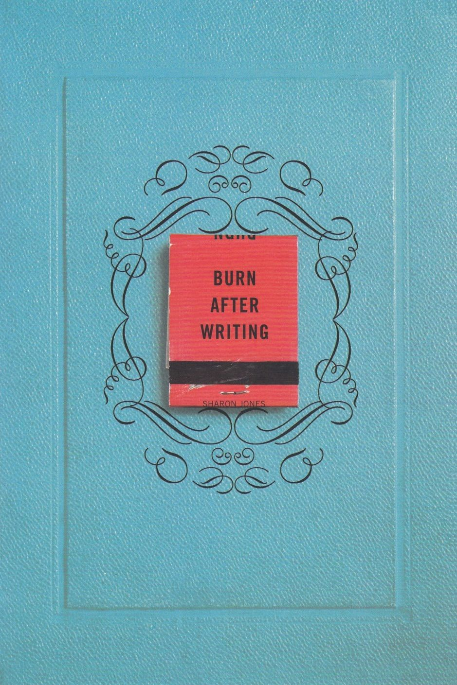 Burn After Writing Ad Writing Books Download Burn Ad In 2020 The Secret Book Burns Books