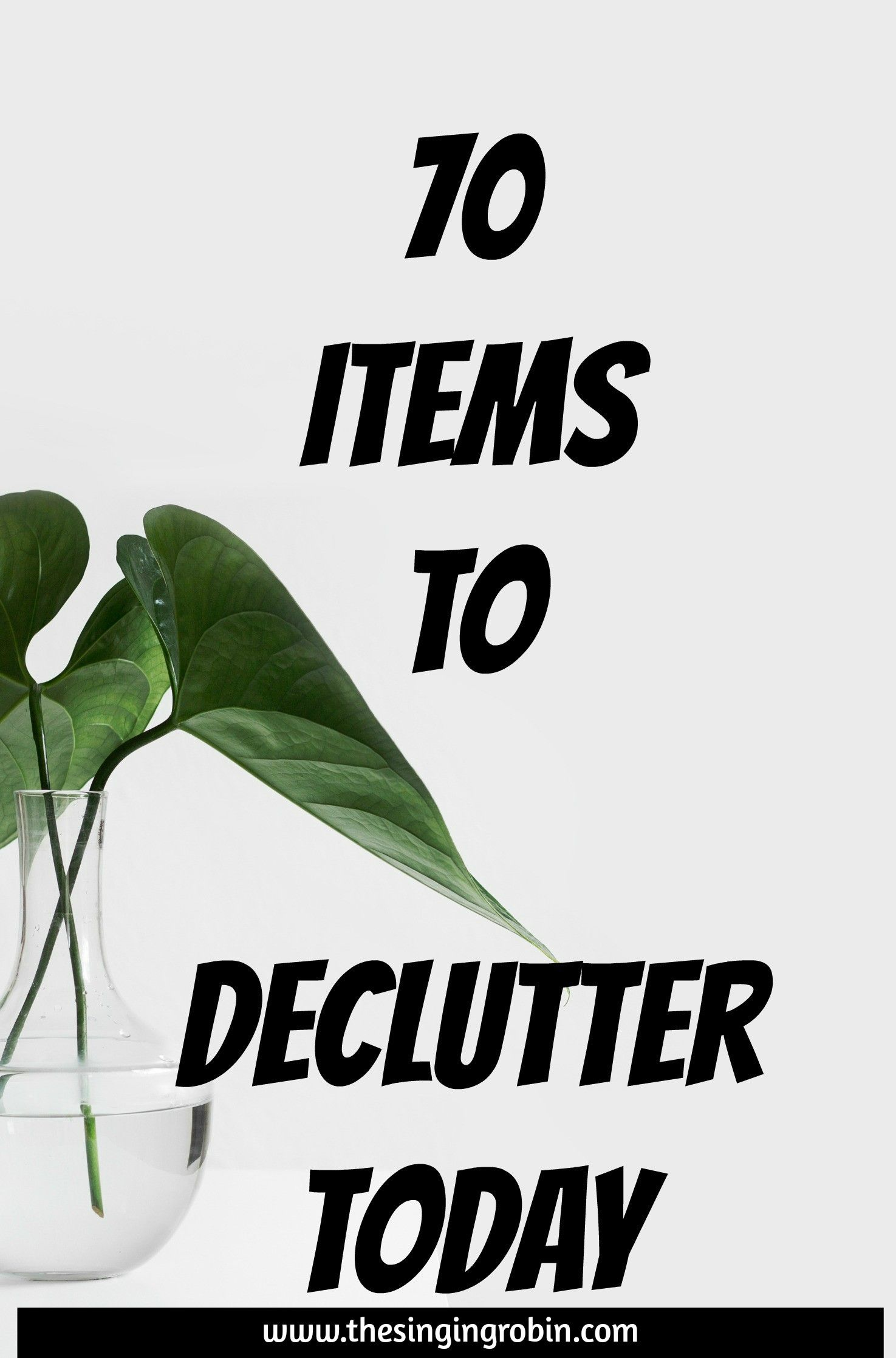 70 Things to Get Rid of Today Declutter Your Home Live