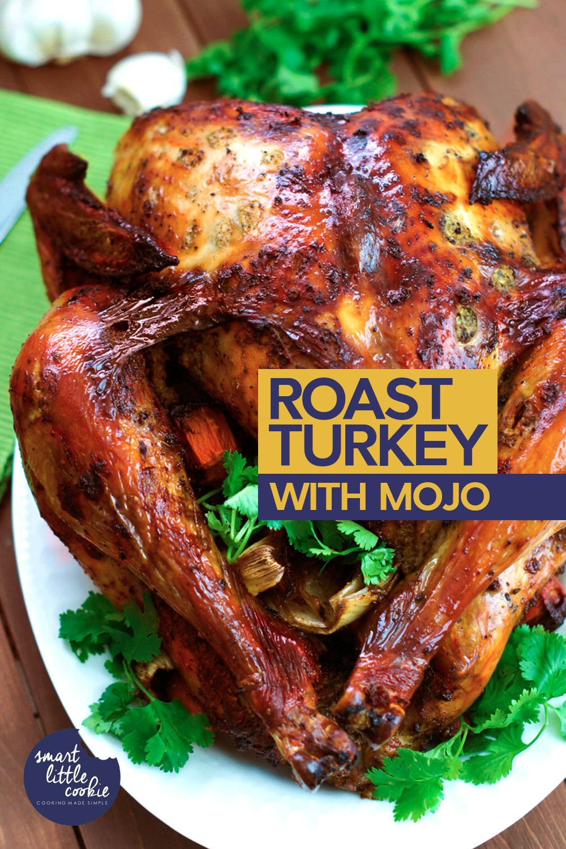 Roast Turkey With Mojo Recipe Roasted turkey, Turkey
