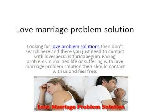 Love marriage problem solution - you just need to contact with love problem solution specialist faridabegum.For more detail visit wesbite link http://www.lovespecialistfaridabegum.com/love-marriage-problem-solution.html and call us .+919888813221.