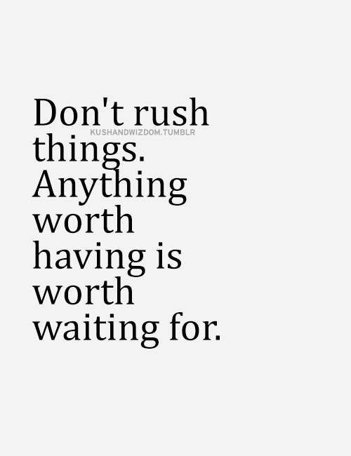 Sylviayork Inspirational Quotes Pictures Waiting Quotes Worth The Wait Quotes