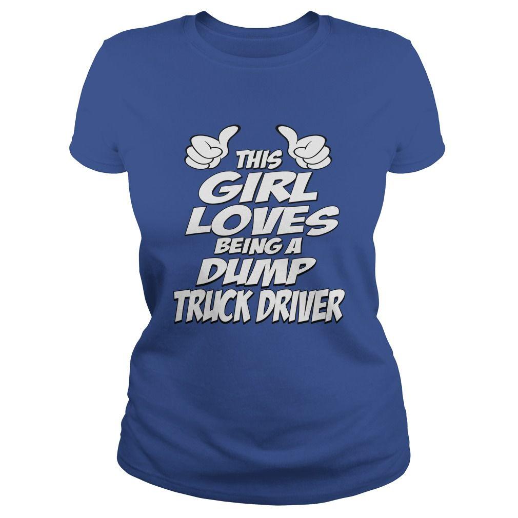 Being a dump truck driver tshirts hoodies get it