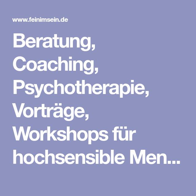 Beratung Coaching Psychotherapie Vorträge Workshops Für Hochsensible Menschen Hana Hahne He Psychotherapie Hochsensibler Mensch Kinder Und Elternschaft