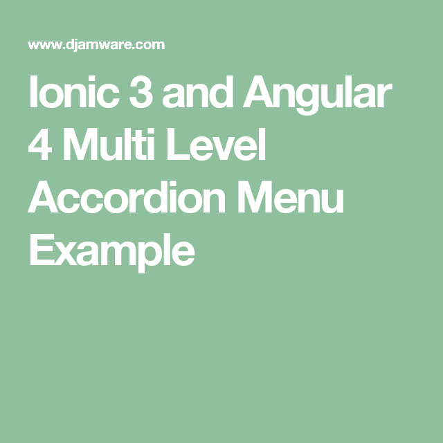 Ionic 3 and Angular 4 Multi Level Accordion Menu Example