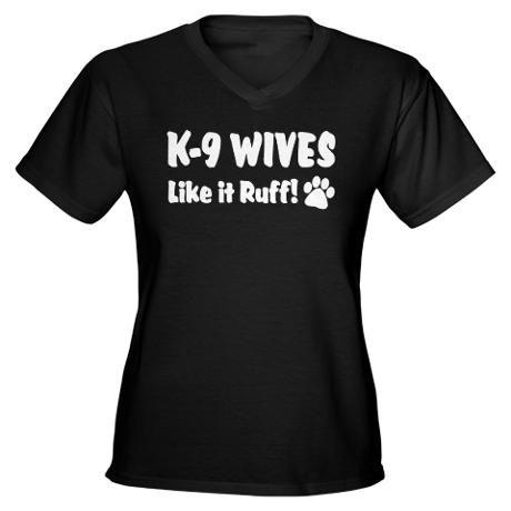 1478279b K9 Wives Ruff Women's V-Neck Dark T-Shirt | Police Wife | Shirts ...