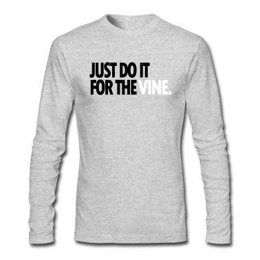 DO IT FOR THE VINE T-Shirt |#doitforthevine Spreadshirt | ID: 13699369