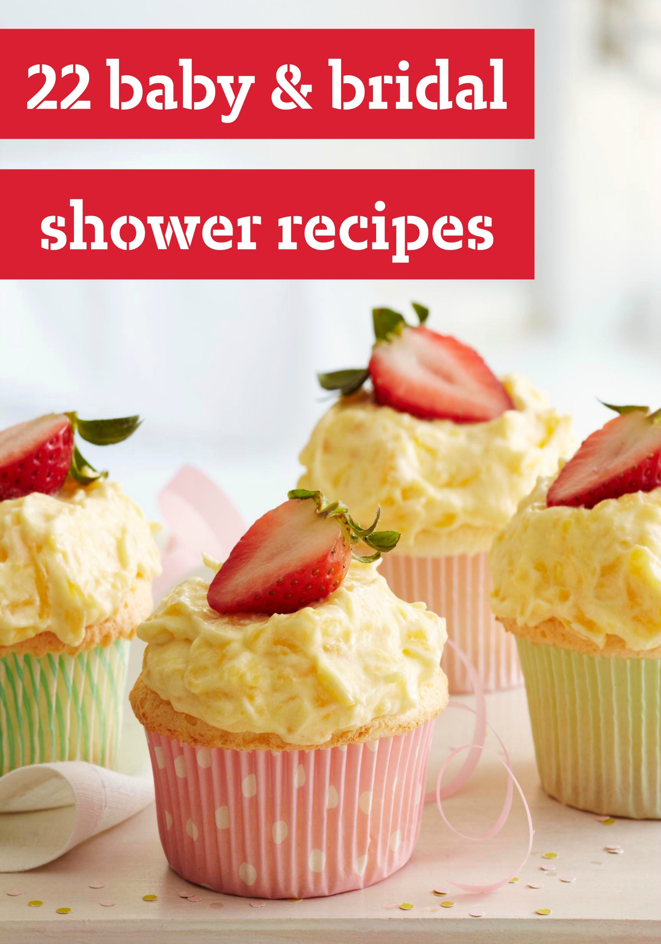 22 Baby Bridal Shower Recipes These Recipes Are Ideal For
