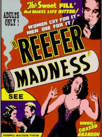 Reefer Madness! Hecks Yes!