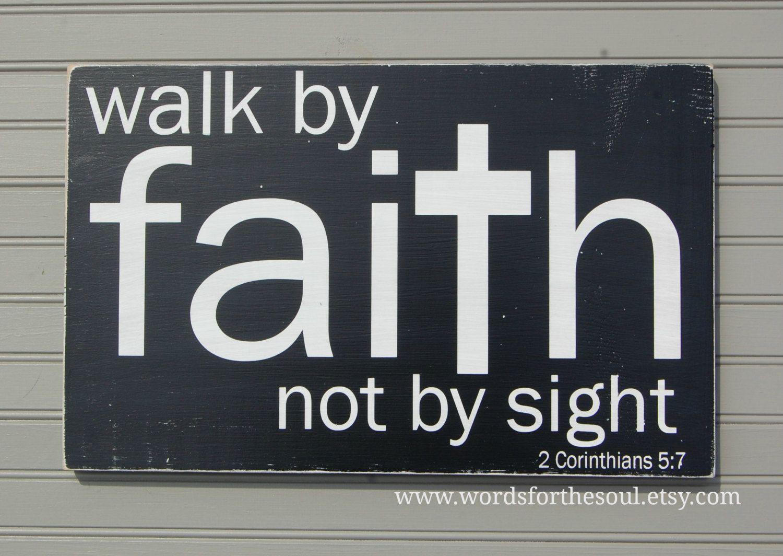 Versiculos De La Biblia De Animo: Walk By FAITH Not By Sight 2 Corinthians 5:7 Christian