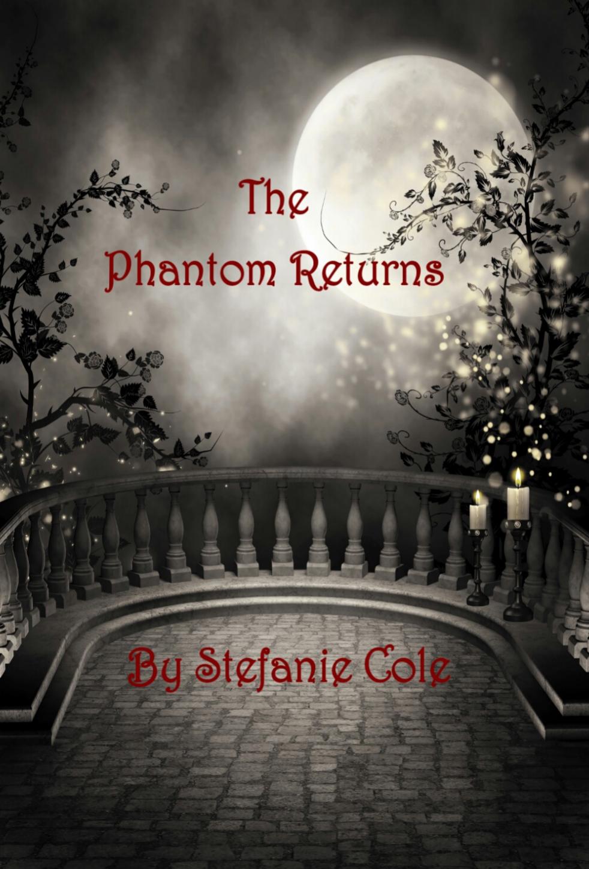 The Phantom Returns by Stefanie Cole.  A romantic sequel to the Phantom of the Opera.