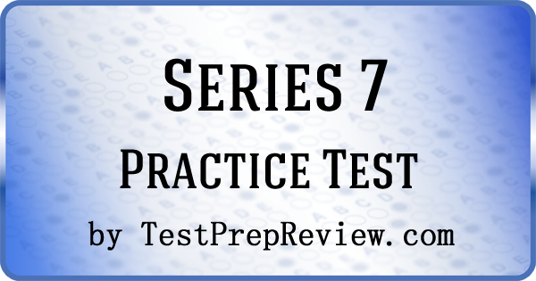 Free Series 7 Exam Practice Questions By Testprepreview Com Get